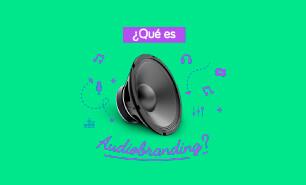 Audiobranding: Agregándole identidad sonora a tu marca